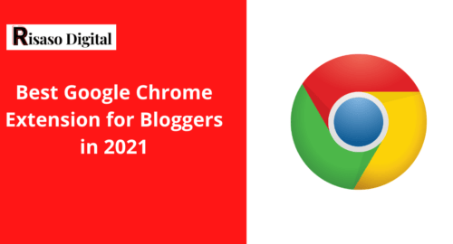 Best Google Chrome Extension for Bloggers in 2021